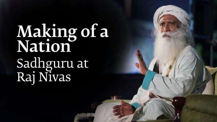 Making of a Nation: Sadhguru at Raj Nivas