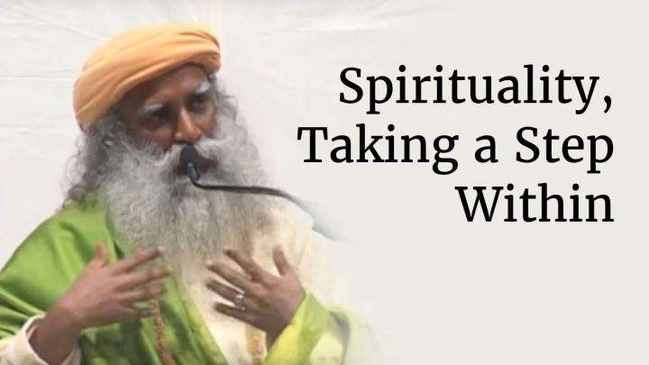 Spirituality, Taking a Step Within