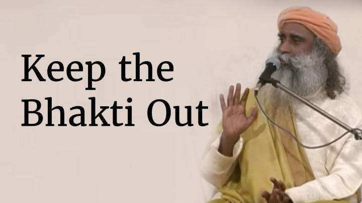 Keep the Bhakti Out