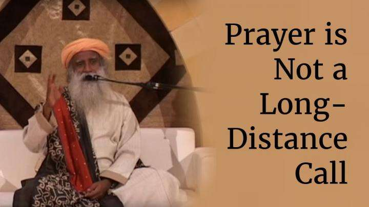 Prayer is Not a Long-Distance Call