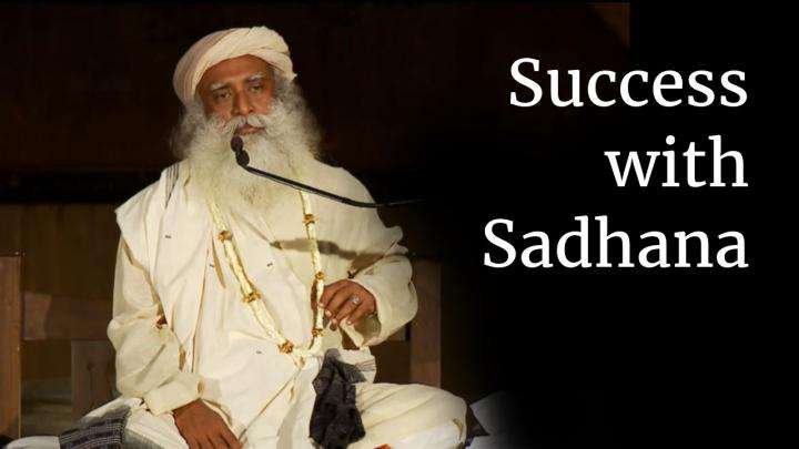 Success with Sadhana