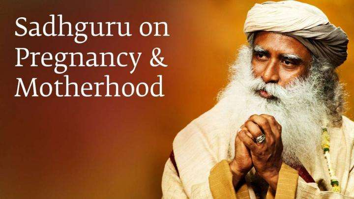 Sadhguru on Pregnancy & Motherhood