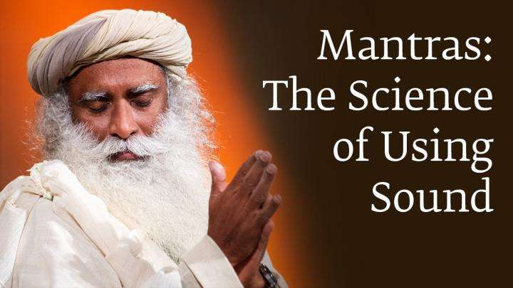 Mantras: The Science of Using Sound