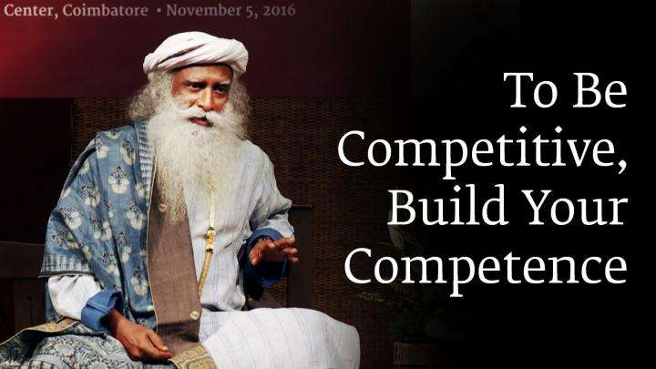 To Be Competitive, Build Your Competence