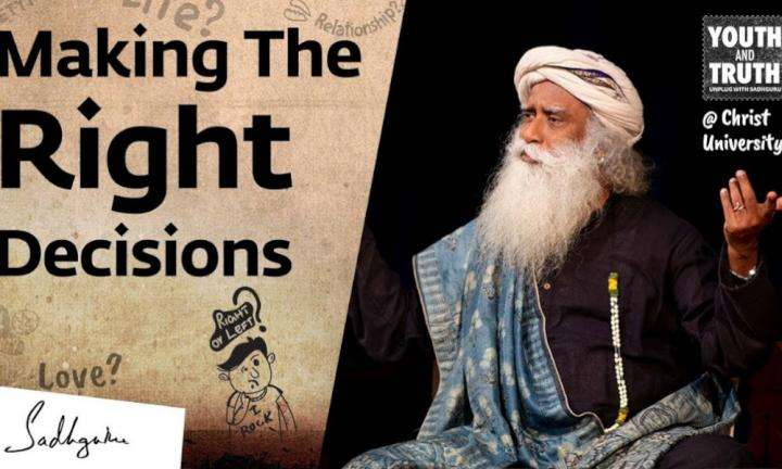 sadhguru wisdom audio | how to always make the right decision