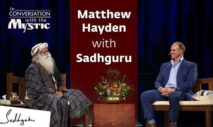 sadhguru wisdom video | Matthew Hayden In Conversation with Sadhguru [Full Talk]