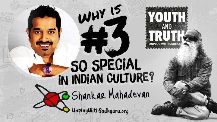 Why Is No. 3 Special In Indian Culture? Shankar Mahadevan Asks Sadhguru