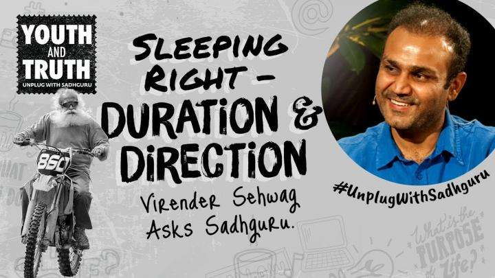 Sleeping Right: Duration And Direction – Virender Sehwag Asks Sadhguru