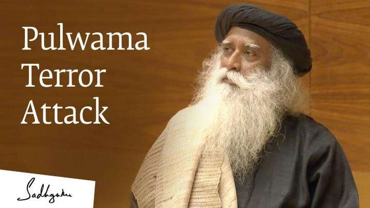 Pulwama Terror Attack - Sadhguru Speaks