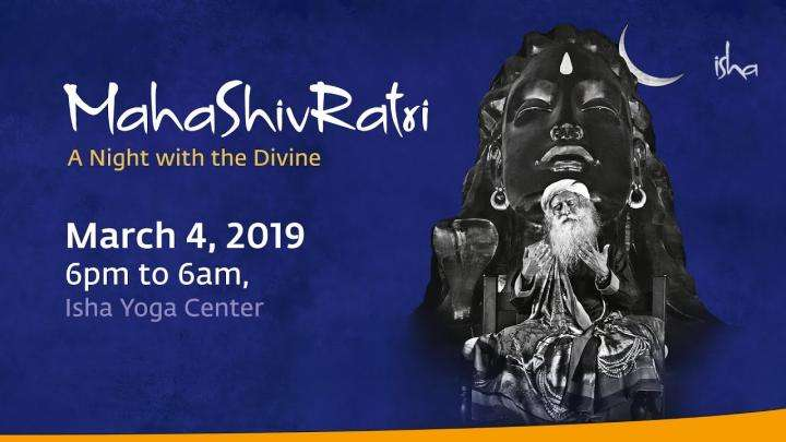 Celebrate MahaShivRatri 2019 with Sadhguru on March 4, Isha Yoga Center