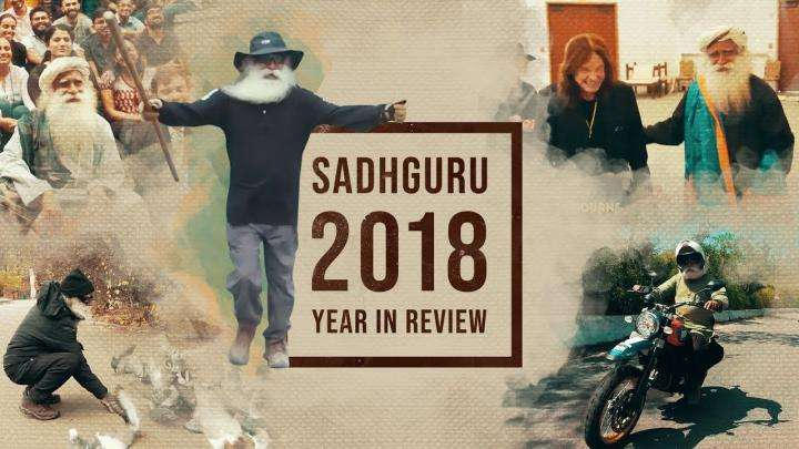 Sadhguru 2018 - Year In Review