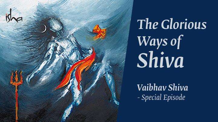 Special Episode | Vaibhav Shiva – The Glorious Ways of Shiva