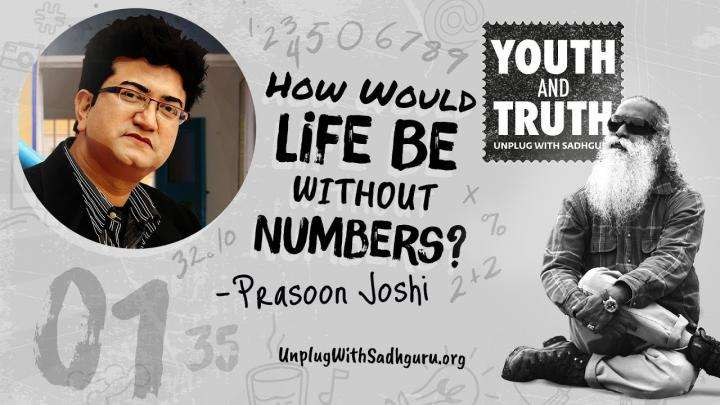 How Would Life Be Without Numbers? Prasoon Joshi Asks Sadhguru