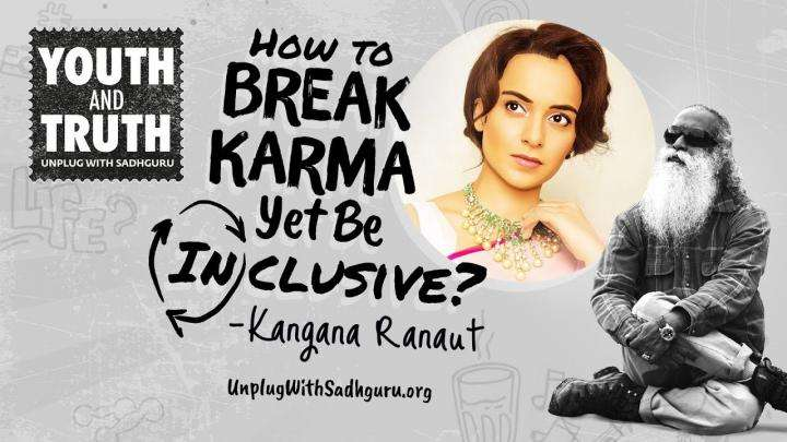 How To Break Karma Yet Be Inclusive? Kangana Ranaut Asks