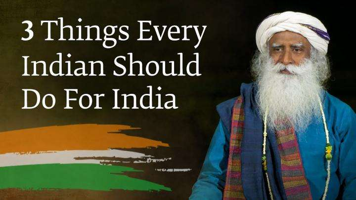 3 Things Every Indian Should Do For India