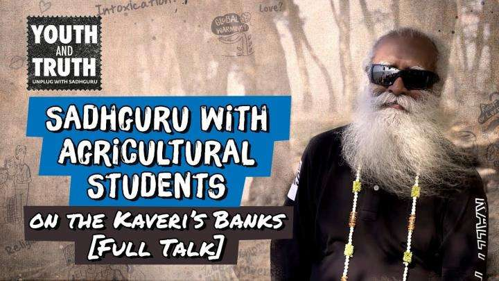 Sadhguru with Agricultural Students on the Banks of River Kaveri [Full Talk]