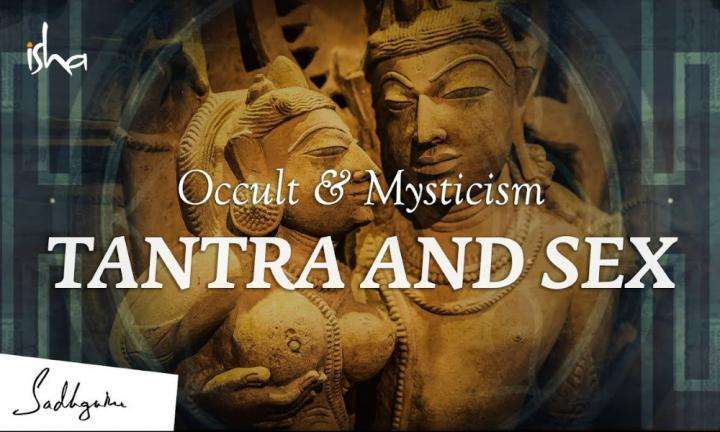 Sadhguru Wisdom Video | Occult & Mysticism Ep1: Tantra is not about Sex