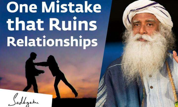 Sadhguru Wisdaom Video | Why Relationships Go From Love to Hate – Sadhguru