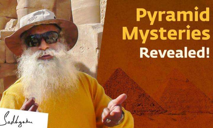 Sadhguru  Wisdom Video | Sadhguru on Pyramid Meditation & How Pyramids Affect Prana