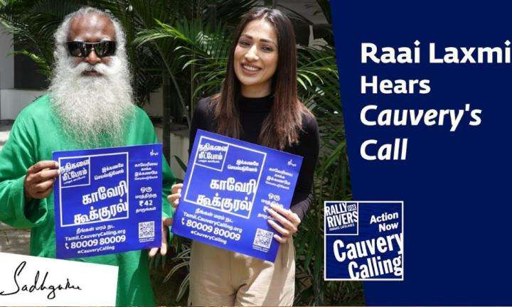 sadhguru wisdom video | Raai Laxmi & Sadhguru Discuss Cauvery Calling