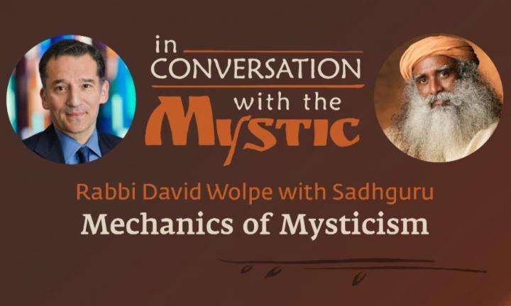 Sadhguru Wisdom Video | Mechanics of Mysticism - Rabbi Wolpe in Conversation with Sadhguru