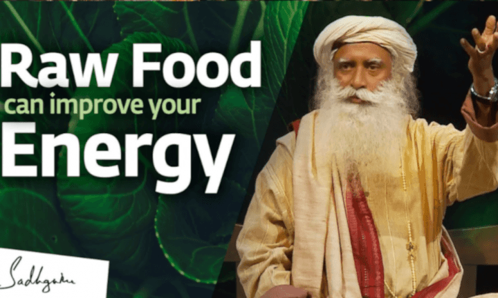 sadhguru-wisdom-video-how-raw-food-can-improve-your-energy-levels