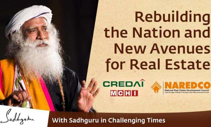 Sadhguru Wisdom Video | CREDAI-MCHI and NAREDCO LIVE - With Sadhguru in Challenging Times