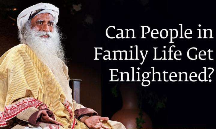 sadhguru wisdom audio | can people in family life get enlightened