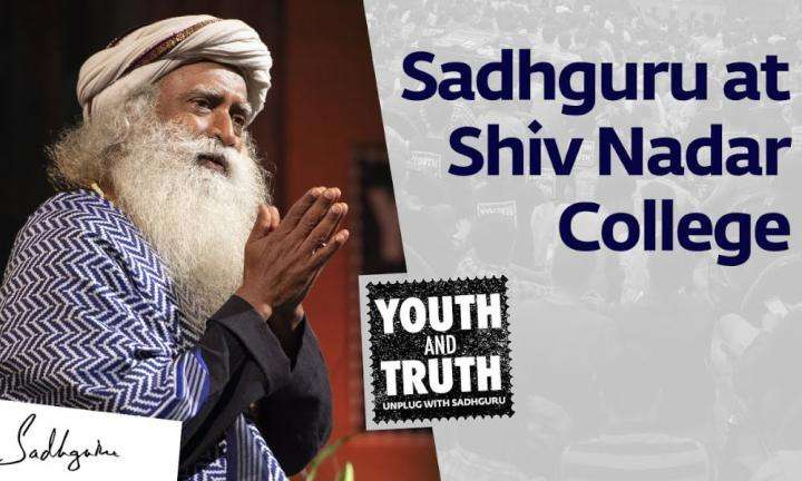 sadhguru wisdom video | Sadhguru at Sri Sivasubramaniya Nadar College – Youth and Truth [Full Talk]