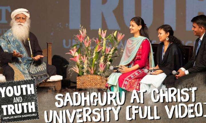 sadhguru wisdom video | Youth And Truth | Sadhguru at Christ University, Bengaluru – Youth and Truth [Full Talk]
