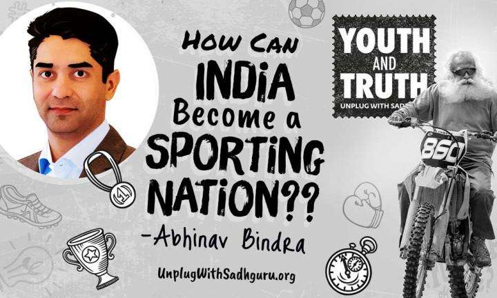 How Can India Become a Sporting Nation? – Abhinav Bindra Asks Sadhguru