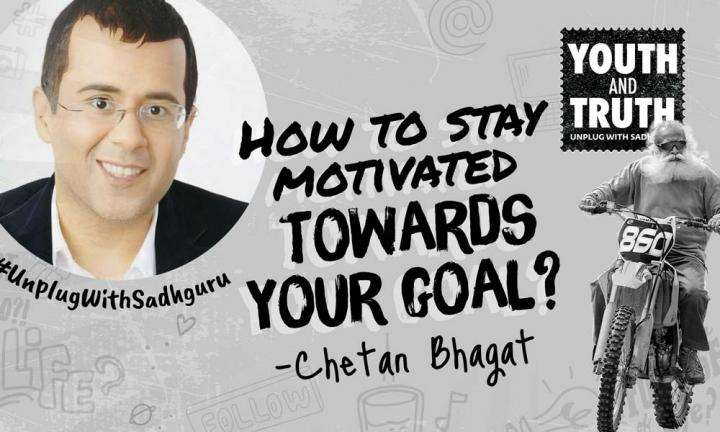 How to Stay Motivated Towards your Goal? Chetan Bhagat Asks Sadhguru