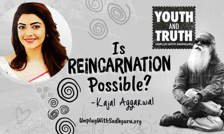 Is Reincarnation Possible? Kajal Aggarwal Asks Sadhguru