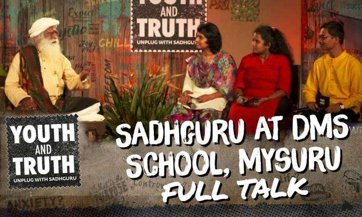 Sadhguru at DMS School, Mysuru– Youth and Truth [Full talk]