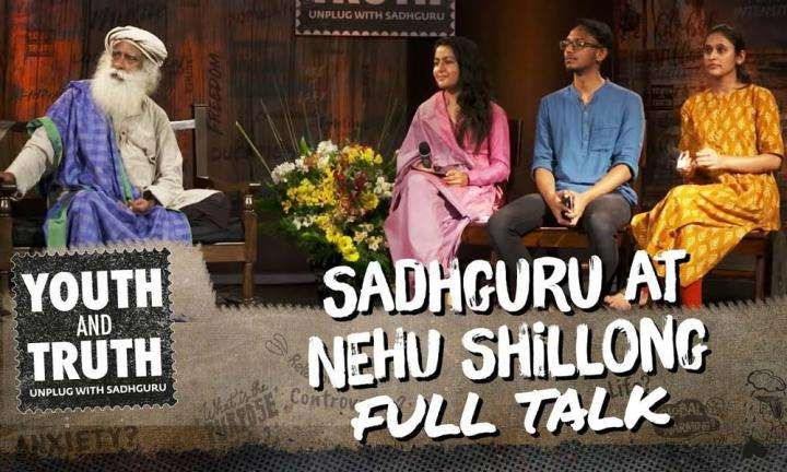 Sadhguru at NEHU Shillong – Youth and Truth [Full Talk]