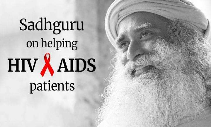 Sadhguru on helping HIV/AIDS patients – World AIDS Day