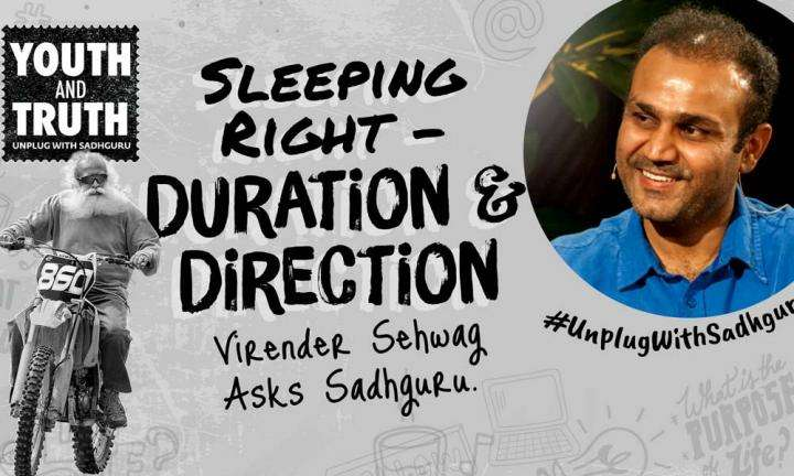 Sleeping Right: Duration & Direction – Virender Sehwag Asks Sadhguru