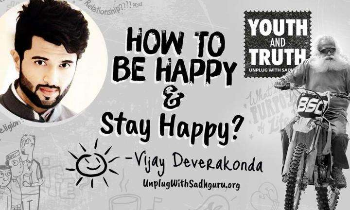 How To Be Happy and Stay Happy? Vijay Deverakonda Asks Sadhguru