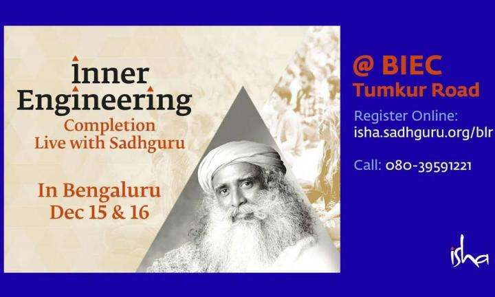 Inner Engineering Completion with Sadhguru in Bengaluru, Dec 15-16