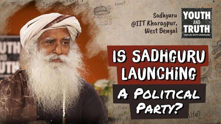 Is Sadhguru Launching A Political Party?
