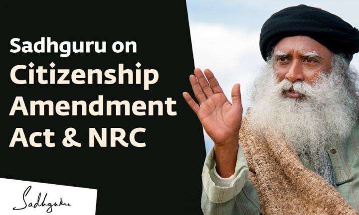 sadhguru wisdom video | CAA Protests – Sadhguru on Citizenship Amendment Act & NRC