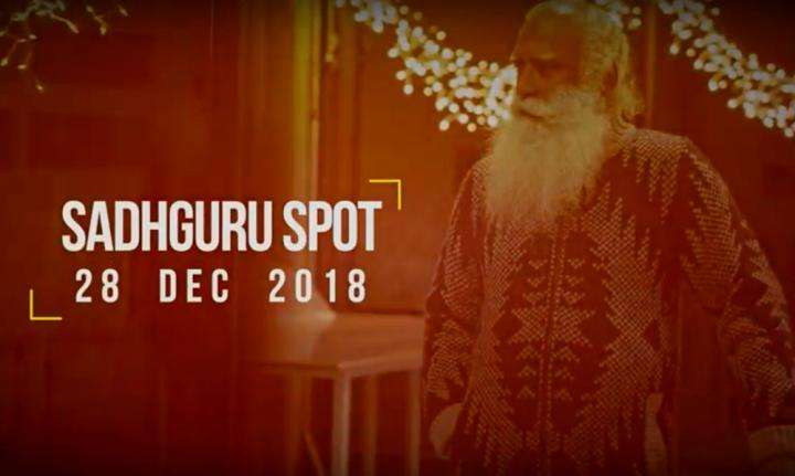 Undying Devotion to Life – Sadhguru Spot of 28 Dec 2018