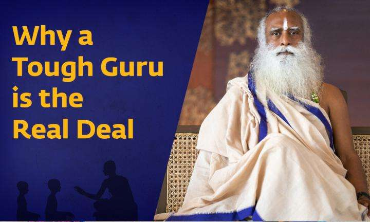 wisdom sadhguru spot | why a tough guru is the real deal