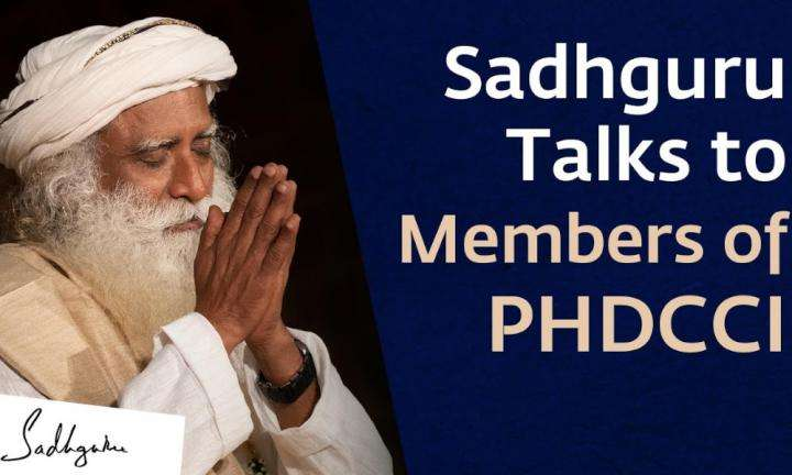 PHD Chamber of Commerce and Industry (PHDCCI) - With Sadhguru in Challenging Times