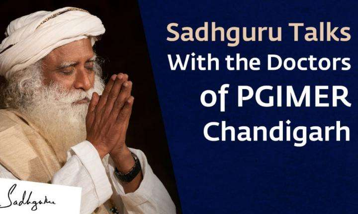 Sadhguru Wisdom Video | PGIMER Doctors And Scientists Interact With Sadhguru