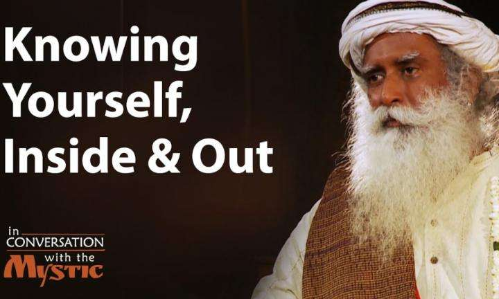 Sadhguru wisdom audio | Knowing Yourself, Inside and Out