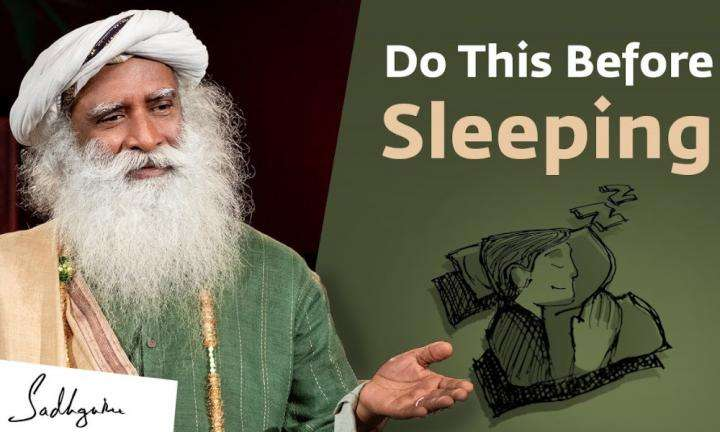 Sadhguru Wisdom Video | Do These 5 Things Before Sleeping – Sadhguru