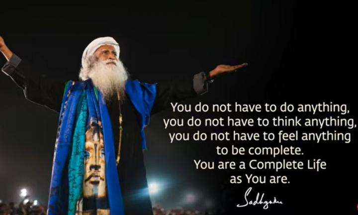 Sadhguru Wisdom Video |  Daily Wisdom | If You Pay Enough Attention, You Will See That You Are a Complete Life.