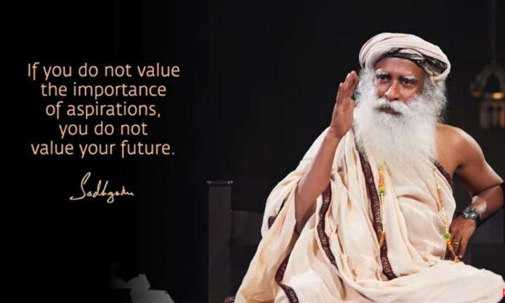 Sadhguru Wisdom Video   Daily Wisdom   Your Aspiration Is Only For Propulsion, It Should Not Decide Your Destiny.