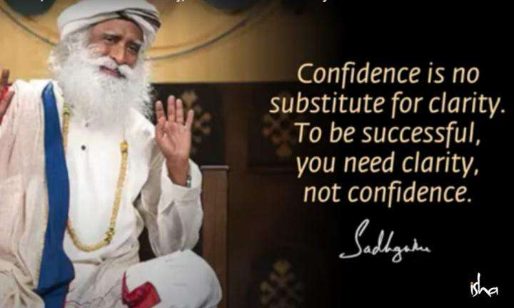 Sadhguru Wisdom Video | Daily Wisdom | Especially if You Are a Leader, You Must Have Clarity, Not Confidence